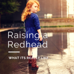 What It's Like to Raise a Redhead Child