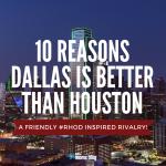 Ten Reasons Dallas Is Better than Houston {A Friendly Rivalry}
