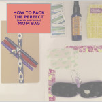The Perfect Mom Bag: Don't Leave Home without these 10 Things!