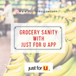 Save Money and Sanity at the Grocery Store with the just for U app