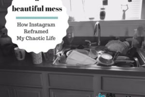 A Beautiful Mess - How Instagram Reframed My Messes