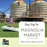 Magnolia Market Day Trip :: Know Before You Go