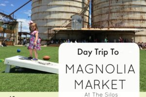 Day trip to Magnolia Market Waco Dallas Moms Blog