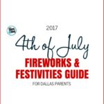 4th of July Fireworks & Festivities Guide for Dallas Parents