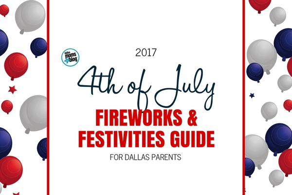 4th of July Guide - Dallas Moms Blog