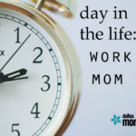 Day in the Life: {Working Mom}