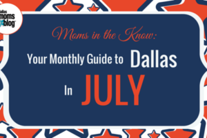 July 16 Dallas Moms Guide