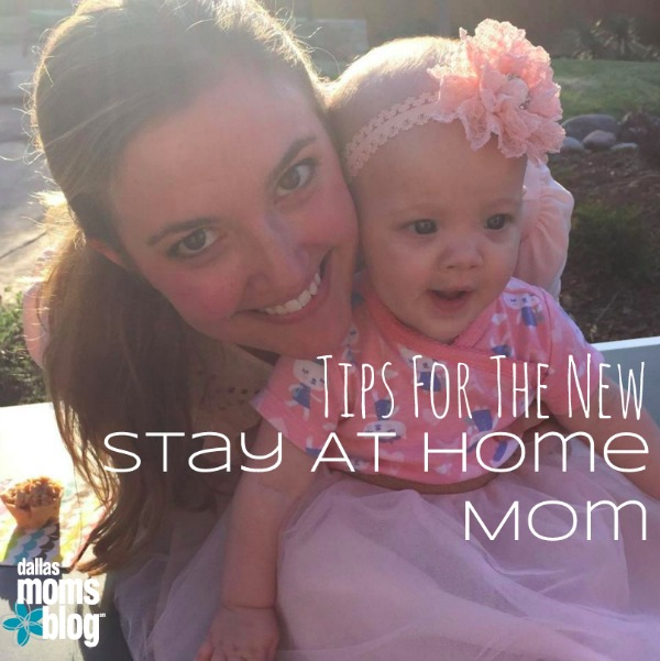 Tips For The New Stay At Home Mom