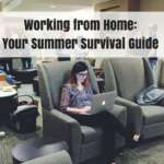 Working from Home: Your Summer Survival Guide