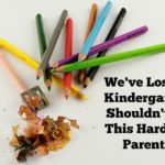Kindergarten Shouldn't be This Hard for Parents