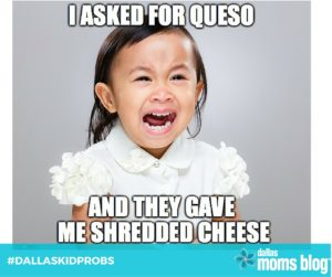 I ASKED FOR QUESO