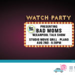 Join Us for a Private Showing of Bad Moms at Studio Movie Grill!