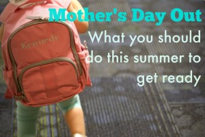 What you need to do to get ready for Mother's Day Out