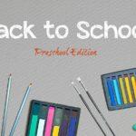 Back to School (Preschool Edition)