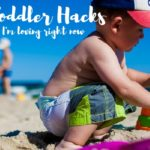 6 Toddler Hacks I'm Loving Right Now