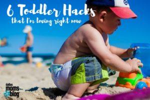 6 Things Making Toddler Life