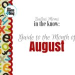 Moms in the Know: Your Guide to Dallas Family Events in August