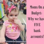 Mom on a Budget: Why We Have FIVE Bank Accounts!