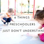 6 Things Preschoolers Just Don't Understand