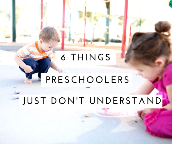 6-thingspre-schoolers-just-dont-understand