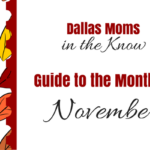 Moms in the Know :: Your Monthly Guide to Dallas in November