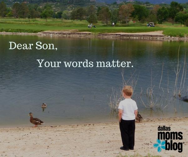 Dear Son, Your Words Matter