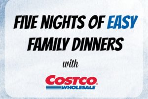 five-nights-of-easy-family-dinners-with-costco