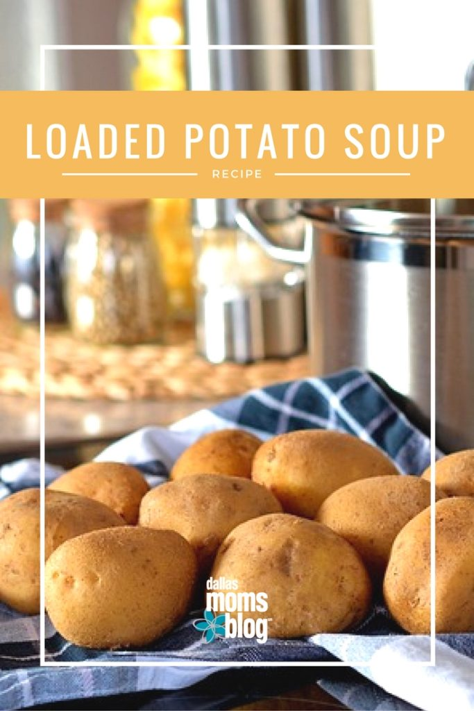loaded-potato-soup-recipe-dallas-moms-blog