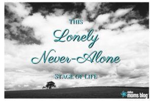 lonely-never-alone-stage-of-life