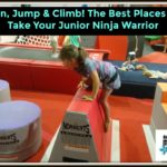 Run, Jump & Climb! The Best Places to Take Your Junior Ninja Warrior