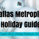 2016 Dallas Holiday Guide: A Complete List of Activities for Families