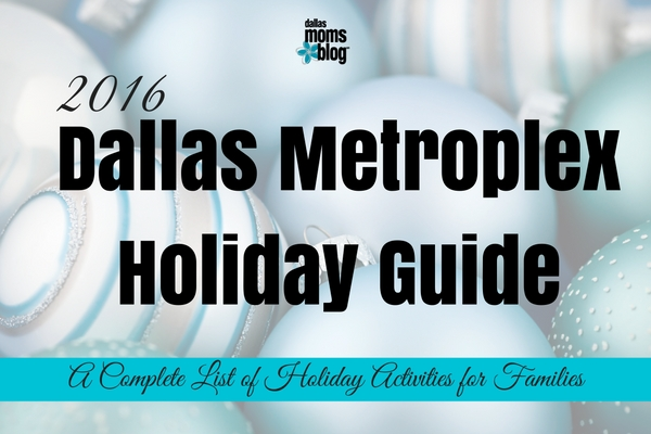 dallas-holiday-guide-2016-dallas-moms-blog