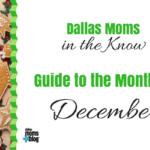 Moms In the Know :: Your Monthly Guide to Dallas in December