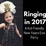 Ringing in 2017:  A Kid-Friendly New Years Party