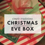 Simple Traditions: Christmas Eve Box