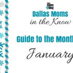 Moms In the Know :: Your Monthly Guide To Dallas in January