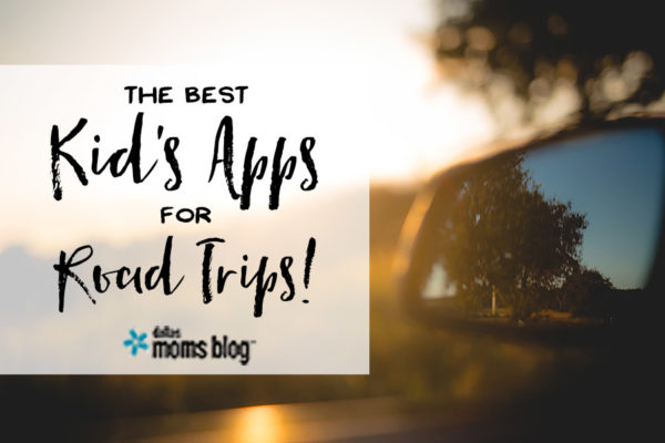 Best Kids Apps for Road Trips - Megan Harney for Dallas Moms Blog