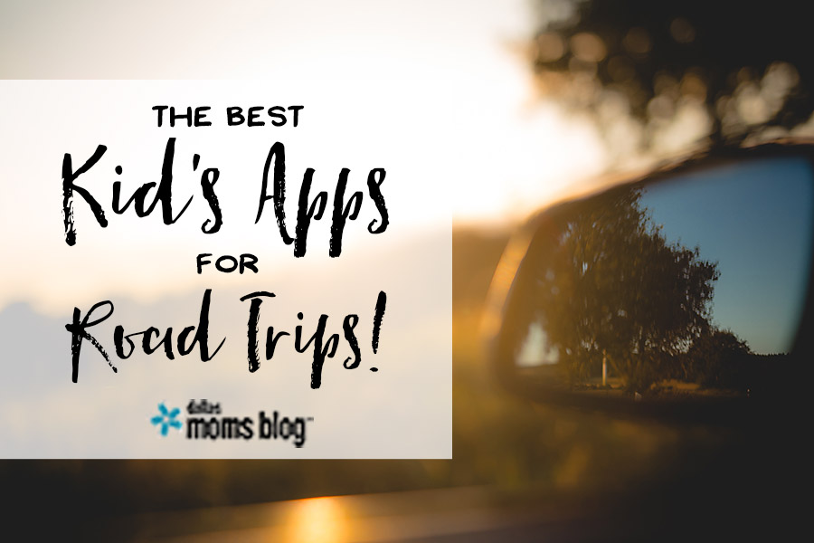 Best Kids Apps for Road Trips - Megan Harney for Dallas Moms Blog