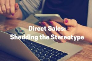 Direct Sales-Shedding the Stereotype
