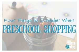 Four Things to Consider When Preschool Shopping