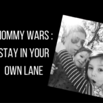 Mommy Wars: Stay in Your Lane
