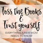Toss the Books and Trust Yourself – Anxiety in New Moms