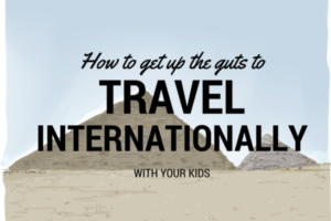 Travel Internationally with Kids