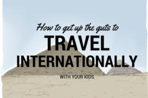 Travel Internationally with Kids