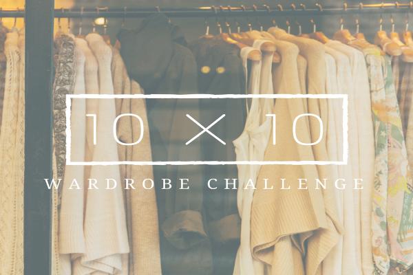 10 x 10 wardrobe challenge