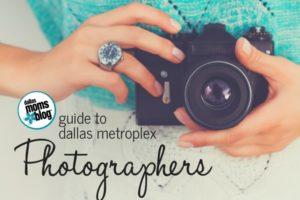 Guide to Dallas Photographers - Dallas Moms Blog 2017