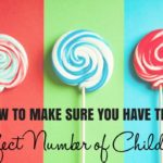 How To Make SURE You Have The Perfect Number of Kids