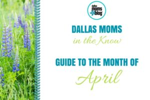 Dallas Moms In the Know- April 2017 (Featured Image)