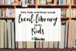 Tips for Visiting your Local Library with Kids - Megan Harney for Dallas Moms Blog