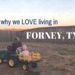 Why We Love Living in Forney